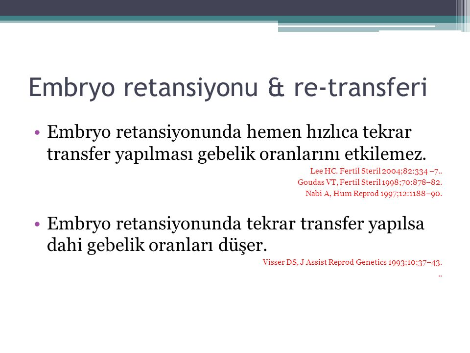 Embryo retansiyonu & re-transferi