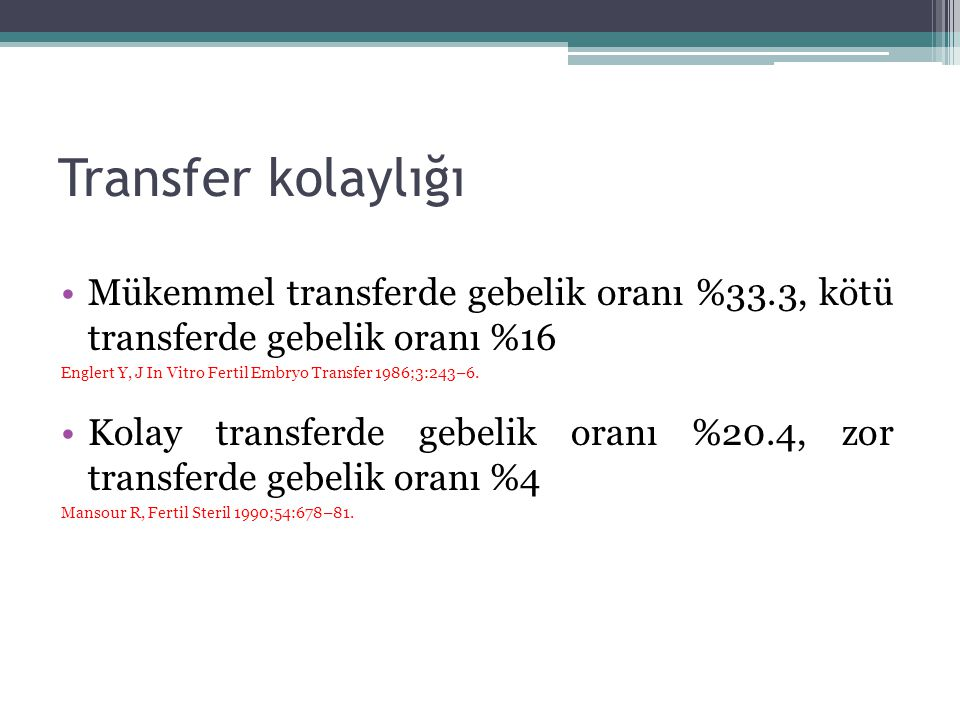 Transfer kolaylığı Mükemmel transferde gebelik oranı %33.3, kötü transferde gebelik oranı %16.