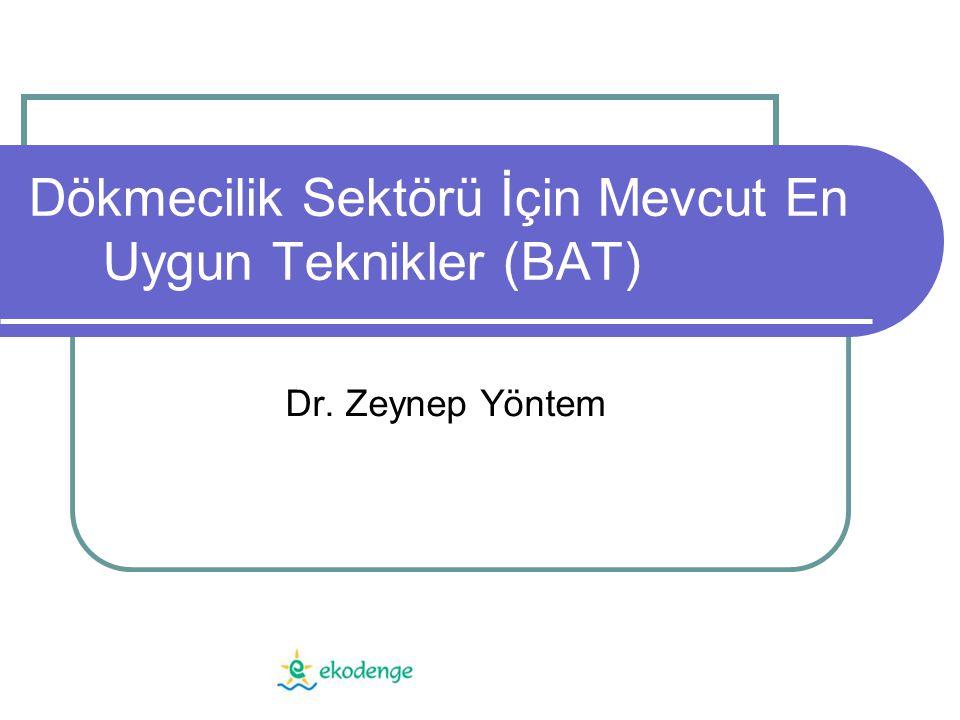 Dökmecilik Sektörü İçin Mevcut En Uygun Teknikler (BAT)