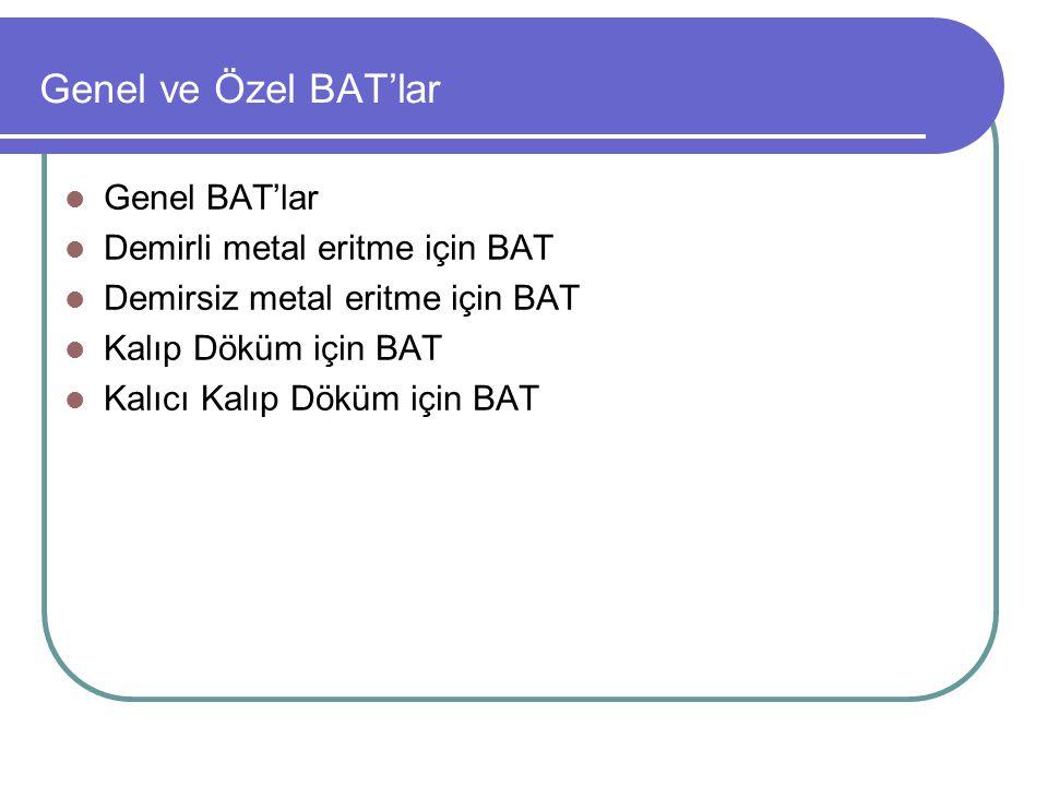 Genel ve Özel BAT'lar Genel BAT'lar Demirli metal eritme için BAT