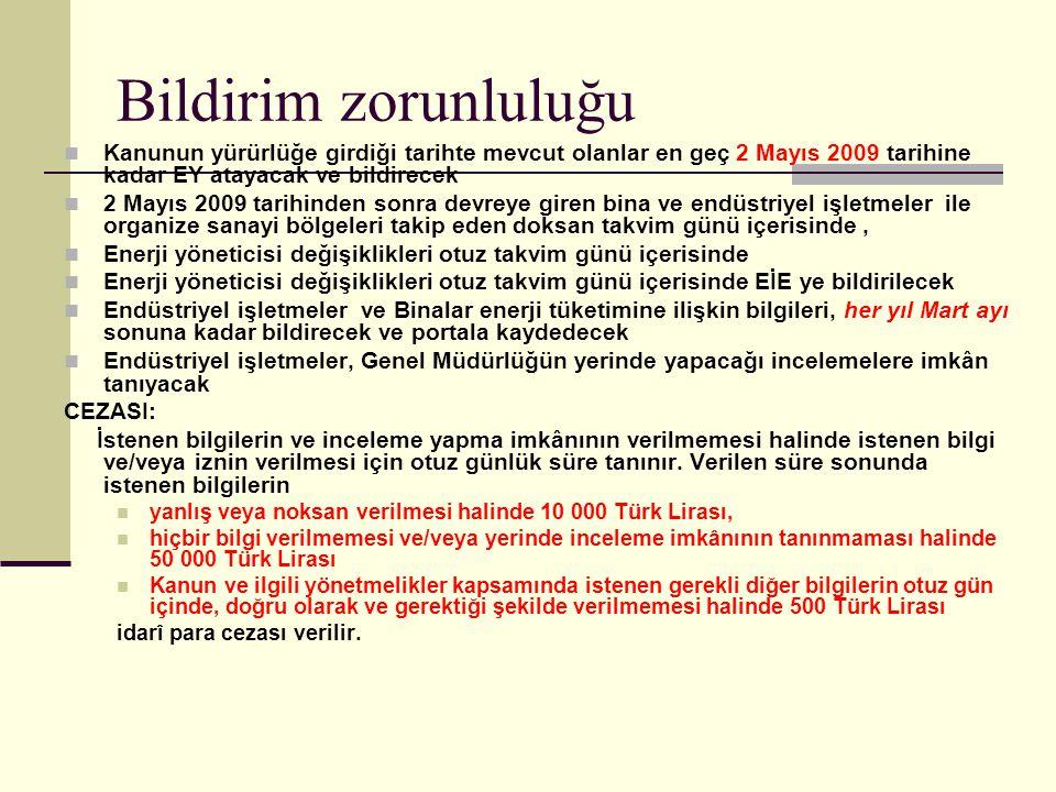 Bildirim zorunluluğu Kanunun yürürlüğe girdiği tarihte mevcut olanlar en geç 2 Mayıs 2009 tarihine kadar EY atayacak ve bildirecek.