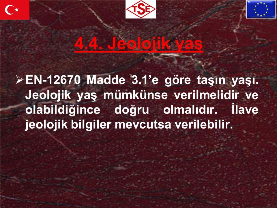4.4. Jeolojik yaş
