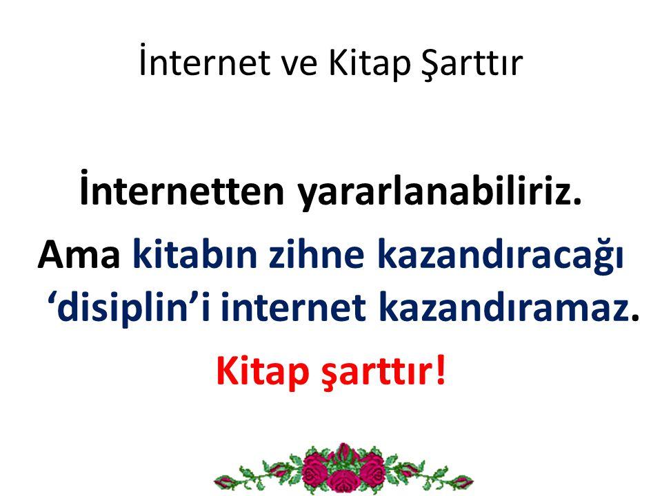 İnternet ve Kitap Şarttır