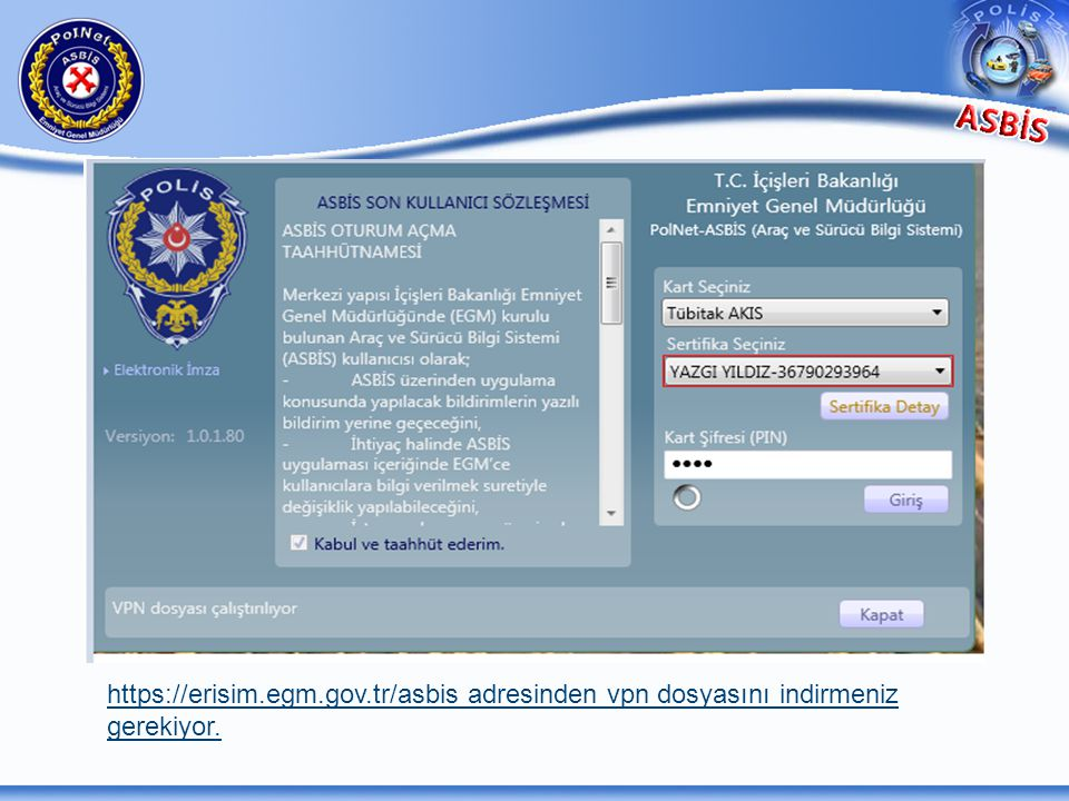 VPN ile ilgili durumlarda , https://Erisim. egm. gov