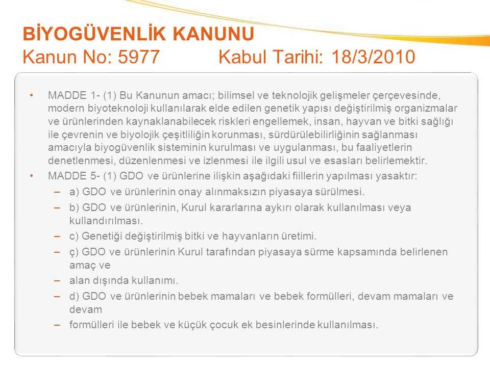 BİYOGÜVENLİK KANUNU Kanun No: 5977 Kabul Tarihi: 18/3/2010