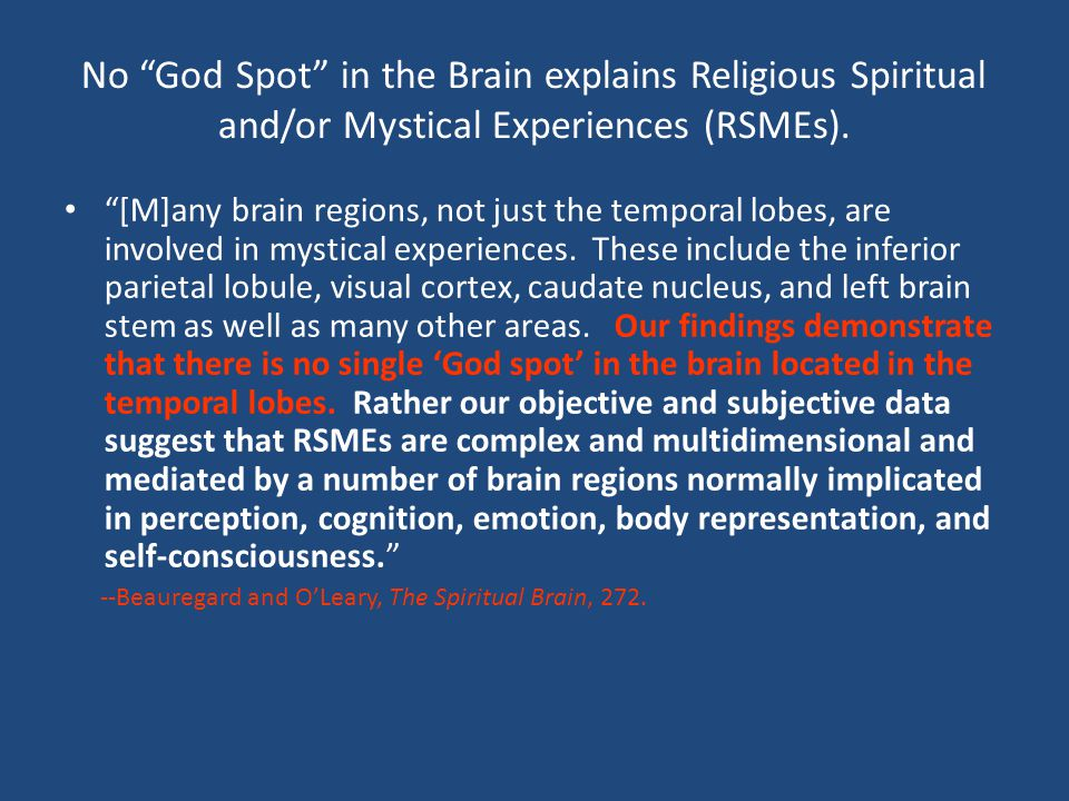 No God Spot in the Brain explains Religious Spiritual and/or Mystical Experiences (RSMEs).