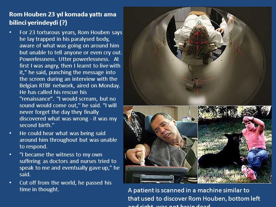 Rom Houben 23 yıl komada yattı ama bilinci yerindeydi ( )