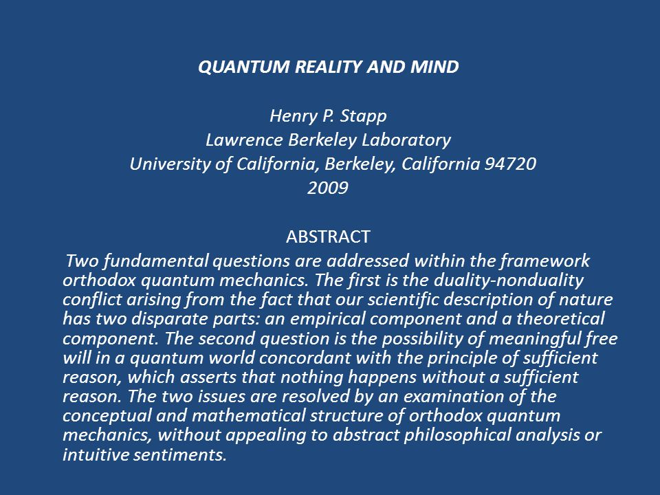 QUANTUM REALITY AND MIND Henry P. Stapp Lawrence Berkeley Laboratory