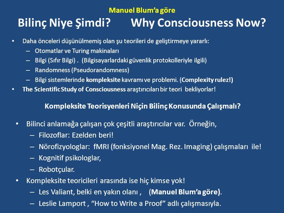 Manuel Blum'a göre Bilinç Niye Şimdi Why Consciousness Now