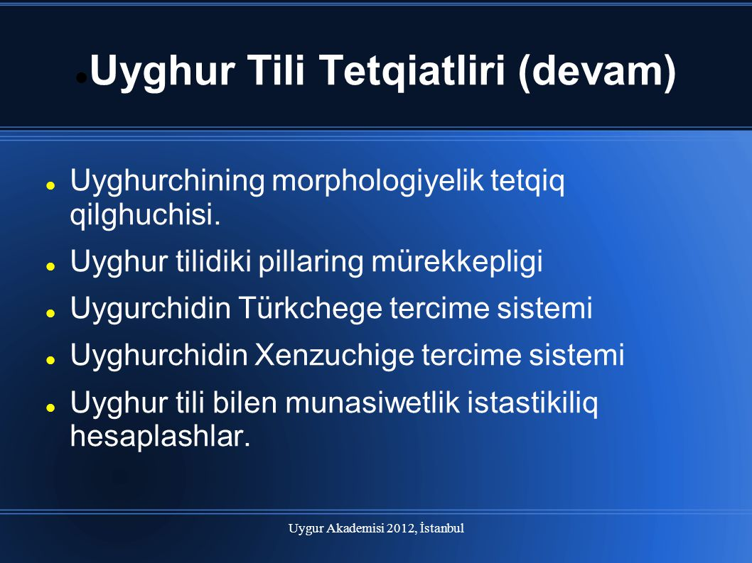 Uyghur Tili Tetqiatliri (devam)
