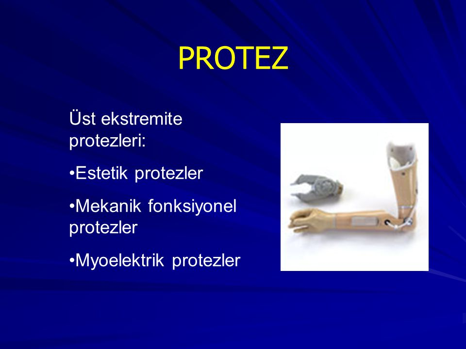 PROTEZ Üst ekstremite protezleri: Estetik protezler