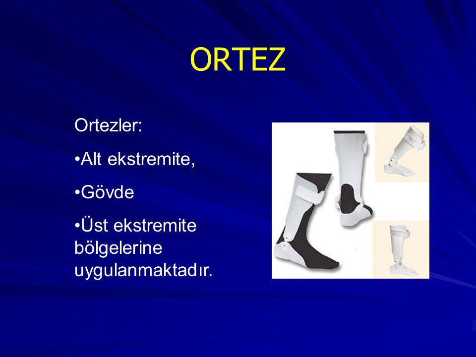 ORTEZ Ortezler: Alt ekstremite, Gövde