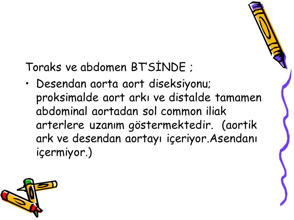 Toraks ve abdomen BT'SİNDE ;