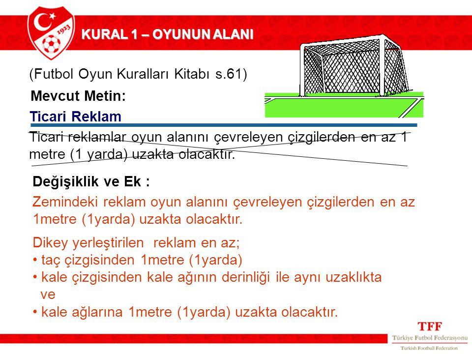 (Futbol Oyun Kuralları Kitabı s.61)