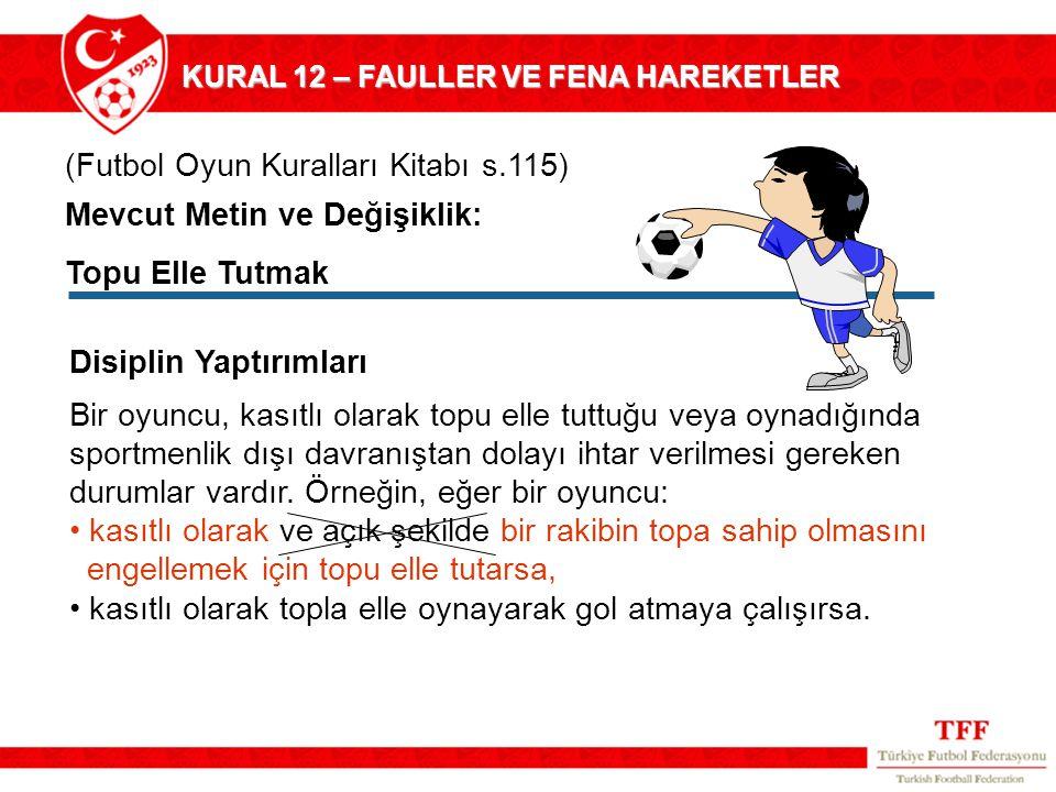(Futbol Oyun Kuralları Kitabı s.115)