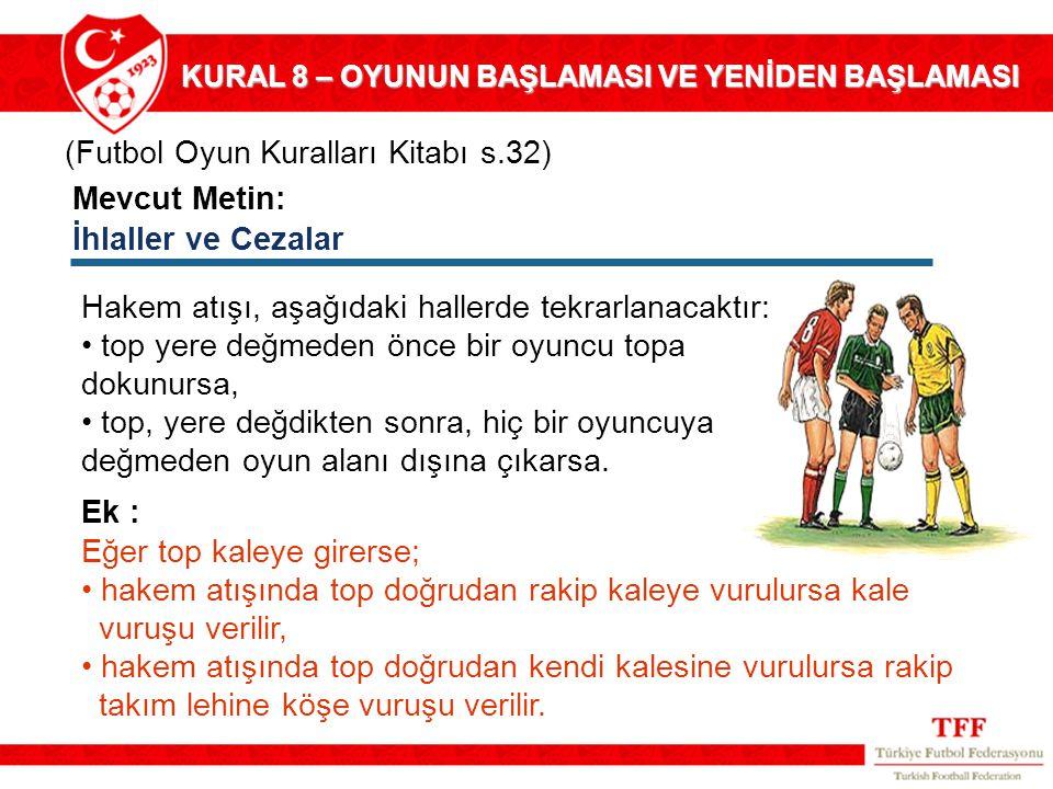 (Futbol Oyun Kuralları Kitabı s.32)
