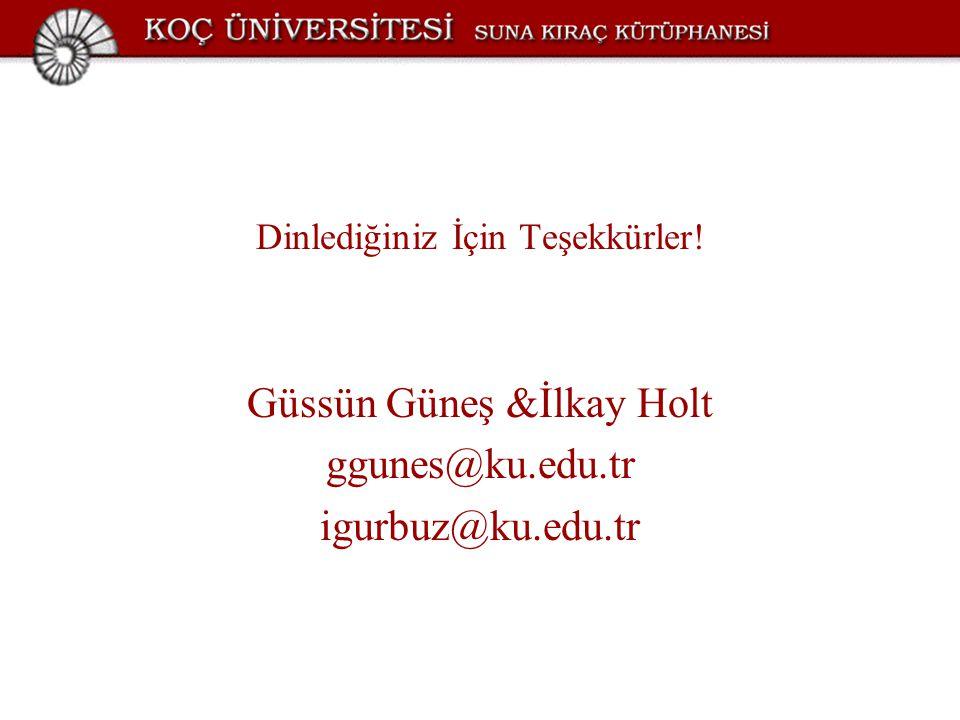 Güssün Güneş &İlkay Holt ggunes@ku.edu.tr igurbuz@ku.edu.tr
