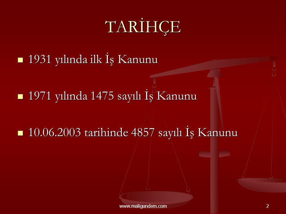 TARİHÇE 1931 yılında ilk İş Kanunu 1971 yılında 1475 sayılı İş Kanunu