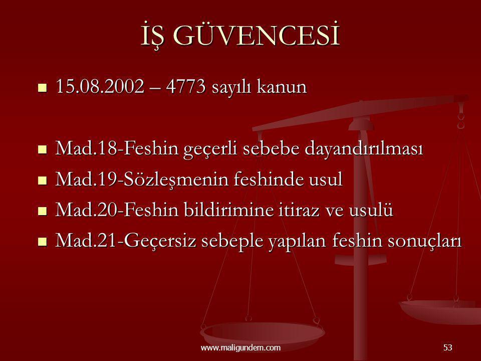İŞ GÜVENCESİ 15.08.2002 – 4773 sayılı kanun