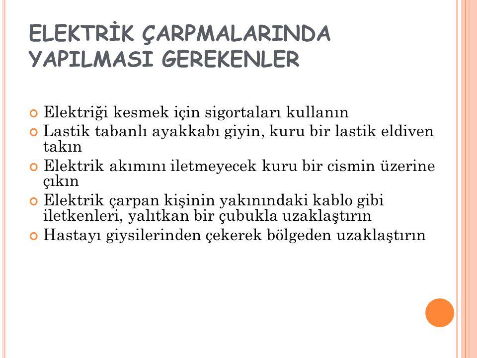 ELEKTRİK ÇARPMALARINDA YAPILMASI GEREKENLER