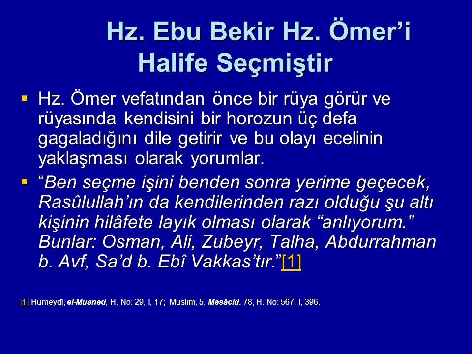 Hz. Ebu Bekir Hz. Ömer'i Halife Seçmiştir