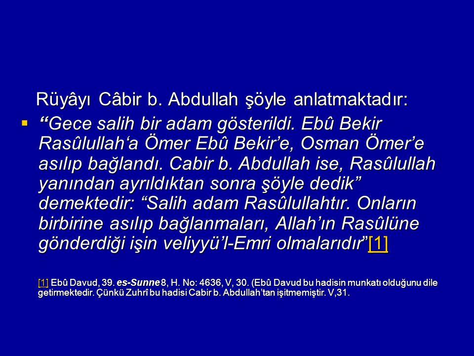 Rüyâyı Câbir b. Abdullah şöyle anlatmaktadır: