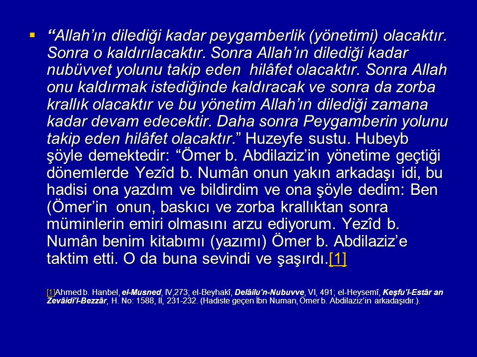 Allah'ın dilediği kadar peygamberlik (yönetimi) olacaktır