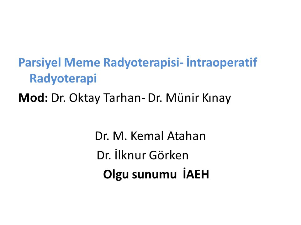 Parsiyel Meme Radyoterapisi- İntraoperatif Radyoterapi