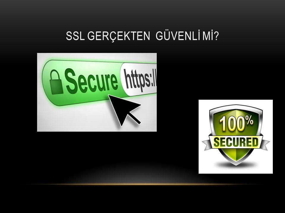 SSL GERÇEKTEN Güvenlİ mİ