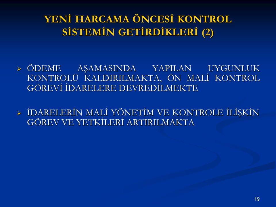 YENİ HARCAMA ÖNCESİ KONTROL SİSTEMİN GETİRDİKLERİ (2)