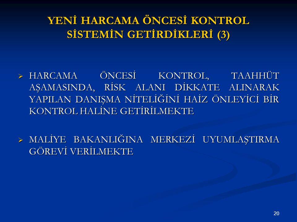 YENİ HARCAMA ÖNCESİ KONTROL SİSTEMİN GETİRDİKLERİ (3)