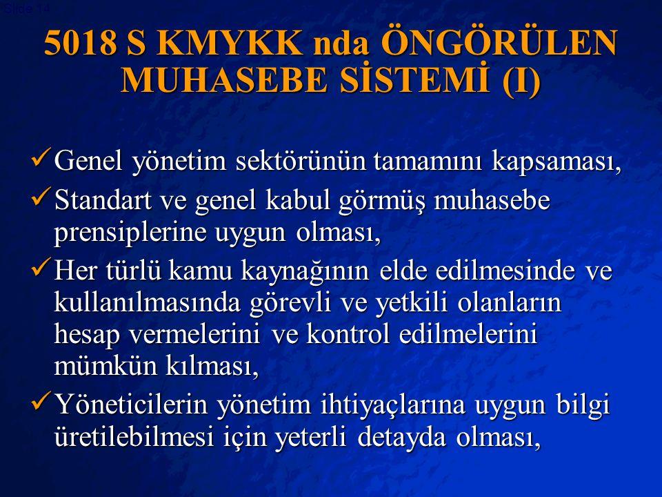 5018 S KMYKK nda ÖNGÖRÜLEN MUHASEBE SİSTEMİ (I)
