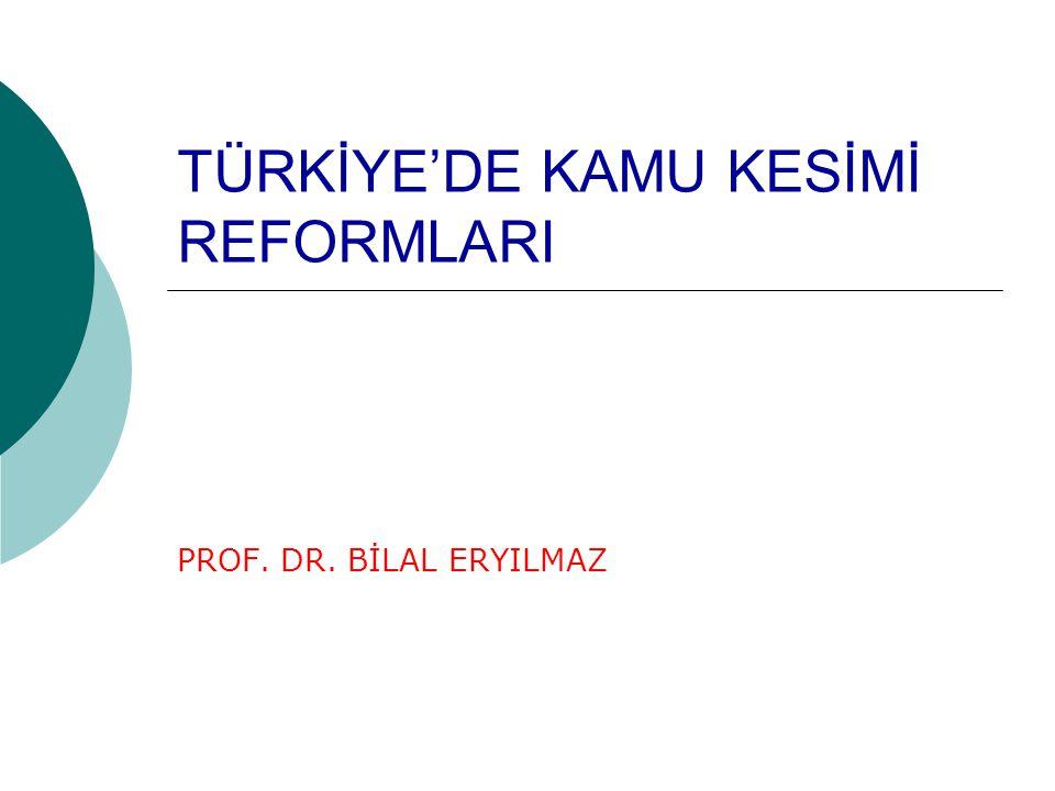 TÜRKİYE'DE KAMU KESİMİ REFORMLARI