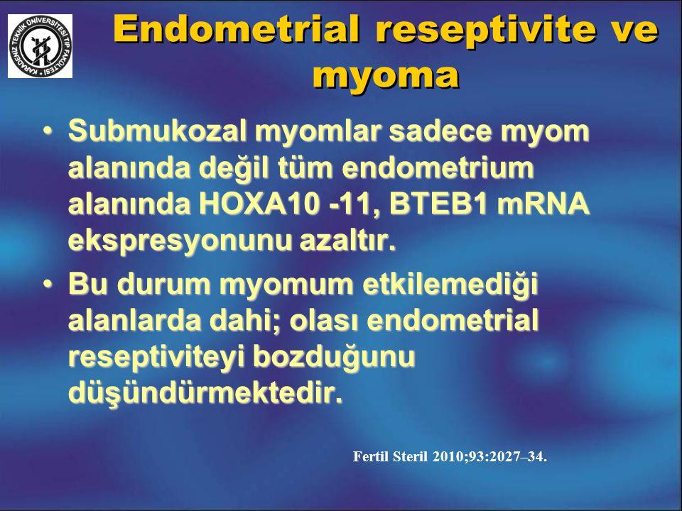 Endometrial reseptivite ve myoma