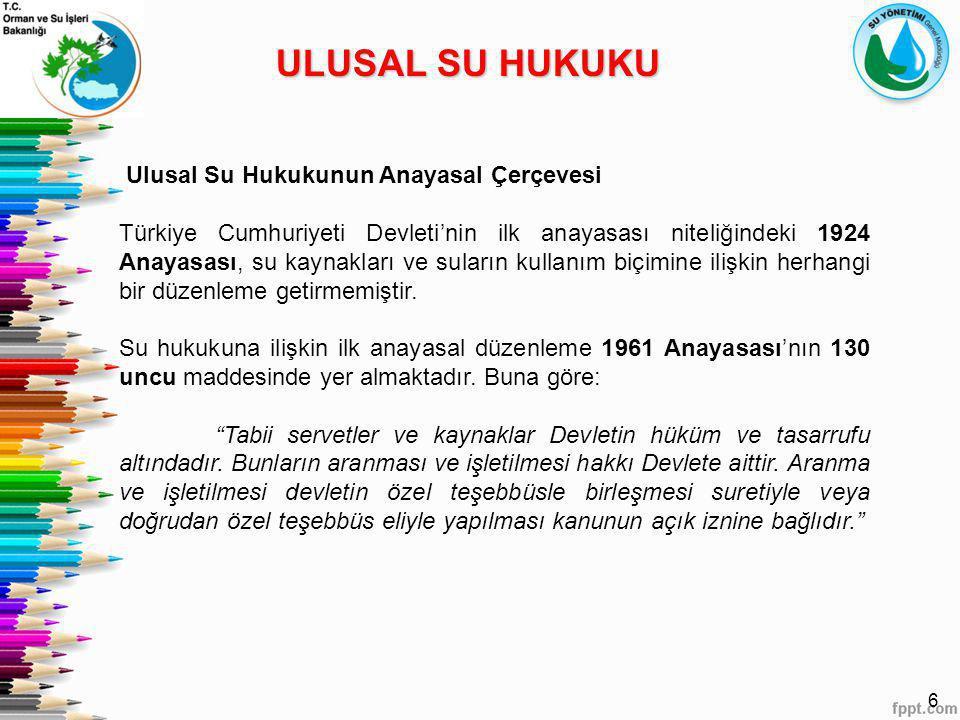 ULUSAL SU HUKUKU Ulusal Su Hukukunun Anayasal Çerçevesi