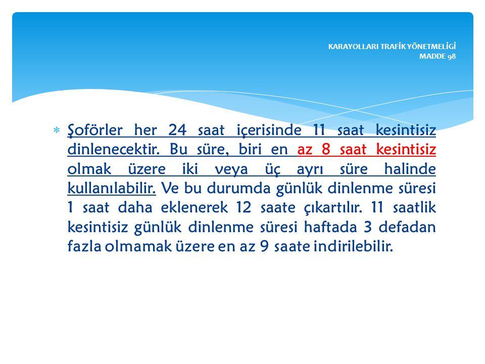 KARAYOLLARI TRAFİK YÖNETMELİGİ MADDE 98