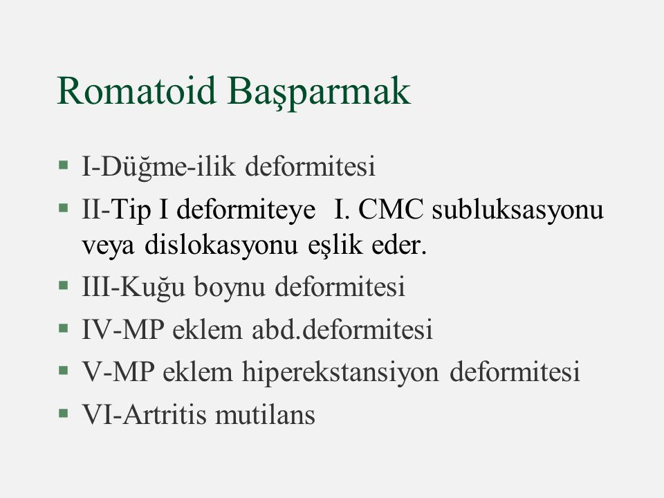 Romatoid Başparmak I-Düğme-ilik deformitesi