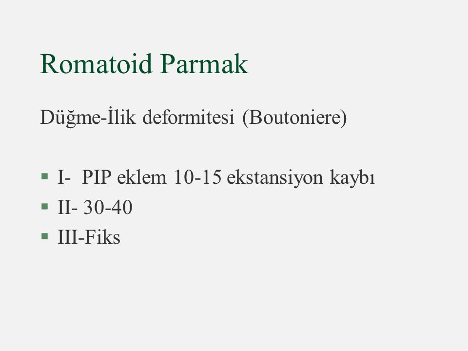 Romatoid Parmak Düğme-İlik deformitesi (Boutoniere)