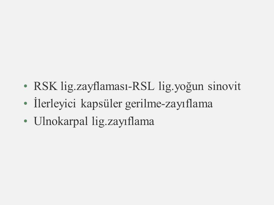 RSK lig.zayflaması-RSL lig.yoğun sinovit