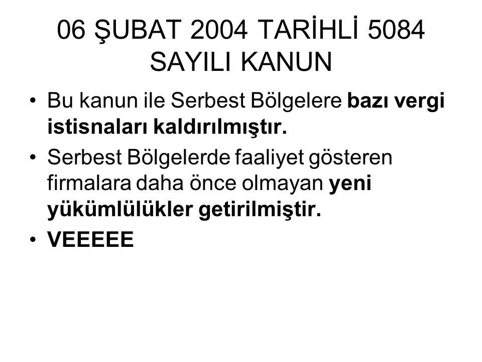 06 ŞUBAT 2004 TARİHLİ 5084 SAYILI KANUN