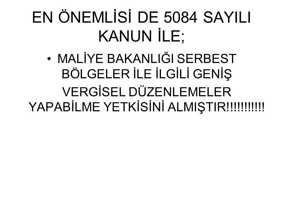 EN ÖNEMLİSİ DE 5084 SAYILI KANUN İLE;