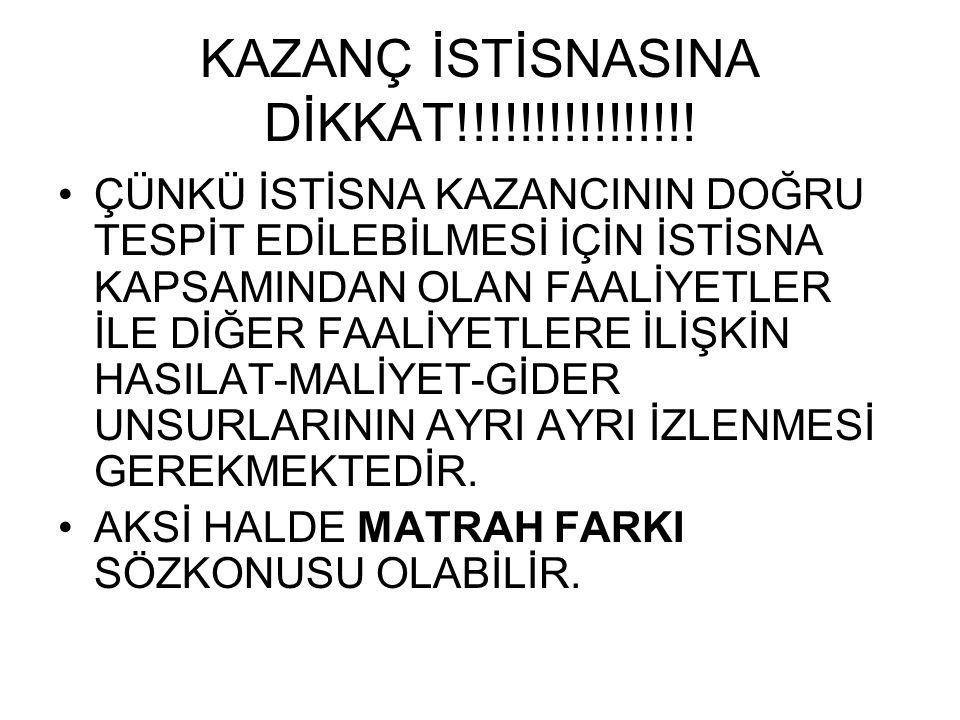 KAZANÇ İSTİSNASINA DİKKAT!!!!!!!!!!!!!!!!