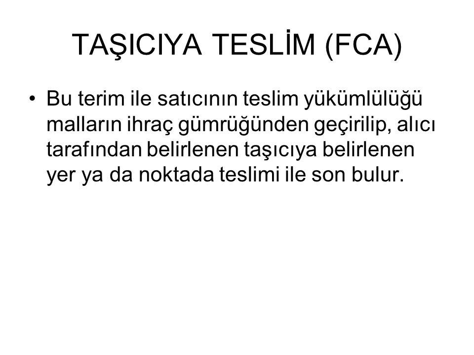 TAŞICIYA TESLİM (FCA)