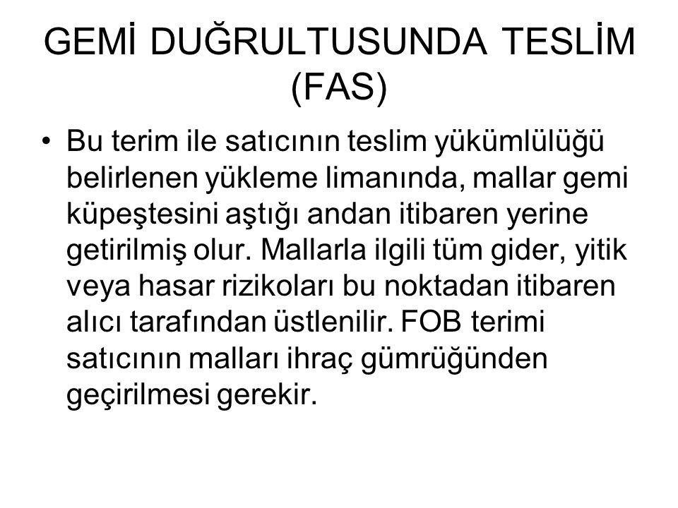 GEMİ DUĞRULTUSUNDA TESLİM (FAS)