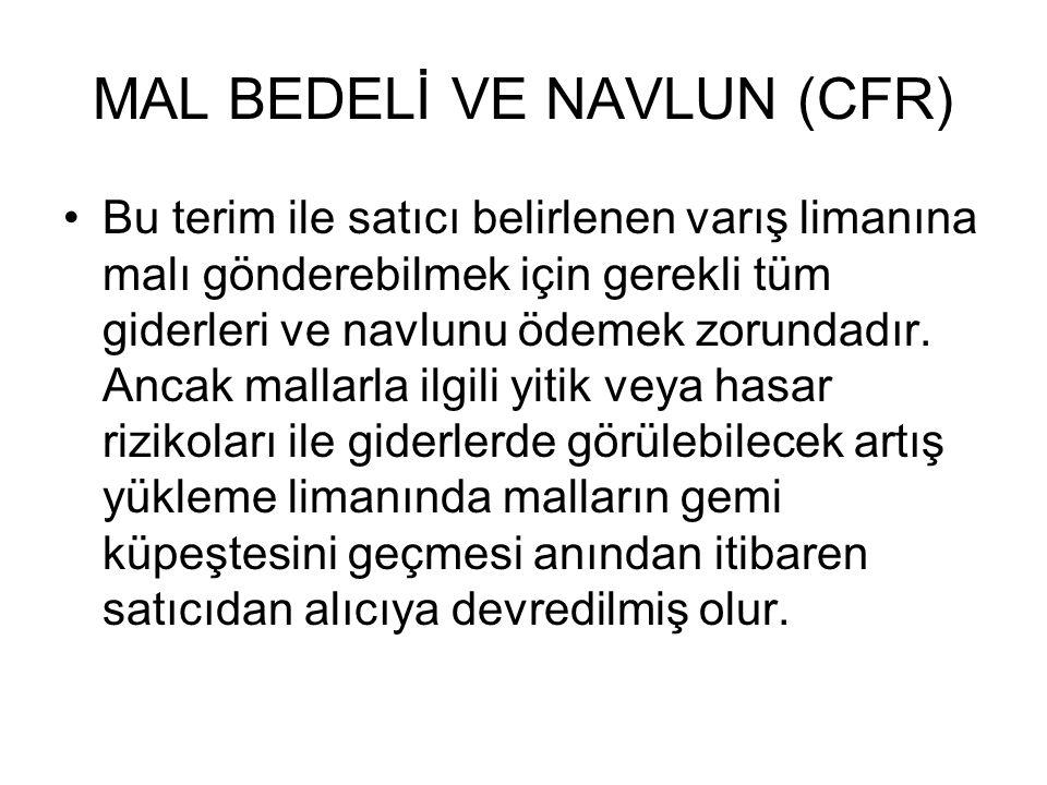 MAL BEDELİ VE NAVLUN (CFR)