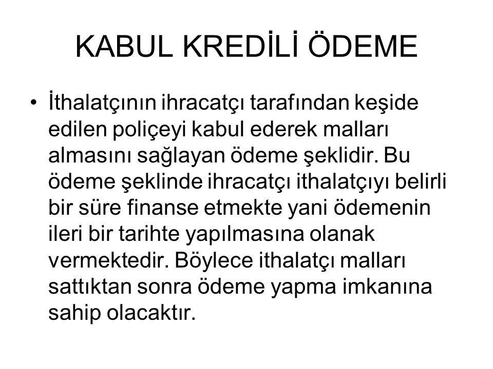 KABUL KREDİLİ ÖDEME