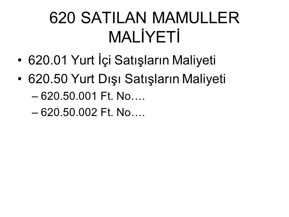 620 SATILAN MAMULLER MALİYETİ