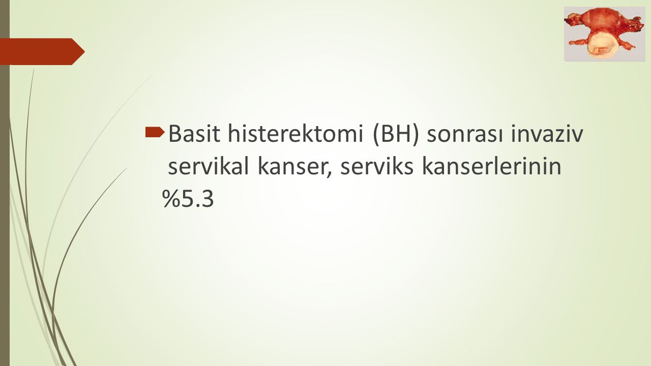 Basit histerektomi (BH) sonrası invaziv