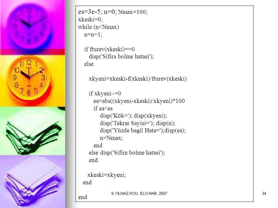 es=3e-5; n=0; Nmax=100; xkeski=0; while (n<Nmax) n=n+1;