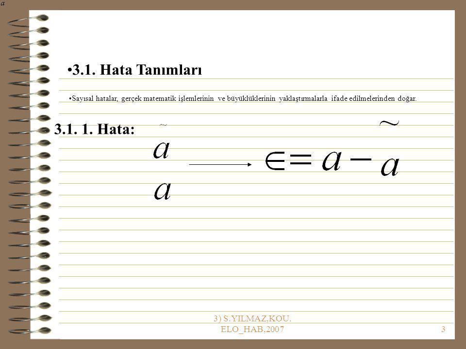 3.1. Hata Tanımları 3.1. 1. Hata: 3) S.YILMAZ,KOU. ELO_HAB,2007